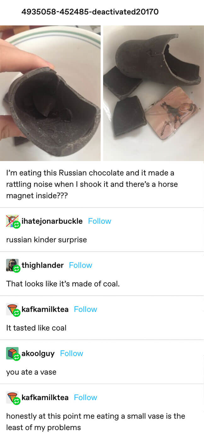 someone finds a horse magnet in their chocolate then says it tasted like coal and another suggests they ate a vase, which the original poster says is the least of their problems