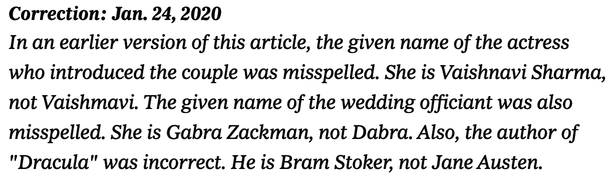 "Correction: The given name of the actress who introduced the couple was misspelled. The given name of the wedding officiant was also misspelled. Also, the author of ""Dracula"" was incorrect. He is Bram Stoker, not Jane Austen"