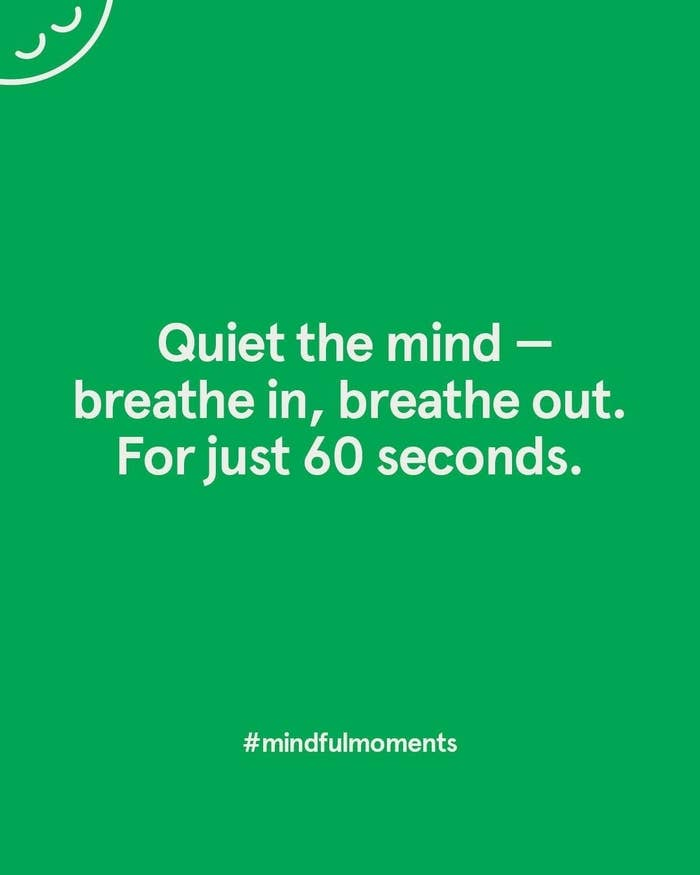 "a green square with the words ""quiet the mind breath in, breath out. for just 60 seconds"" on it"