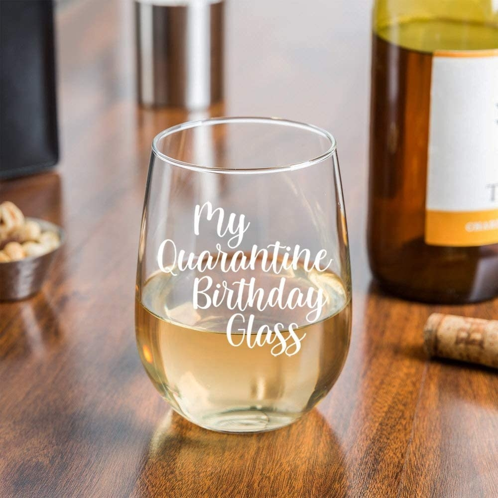 "The stemless glass with ""my quarantine birthday glass"" text in the center"