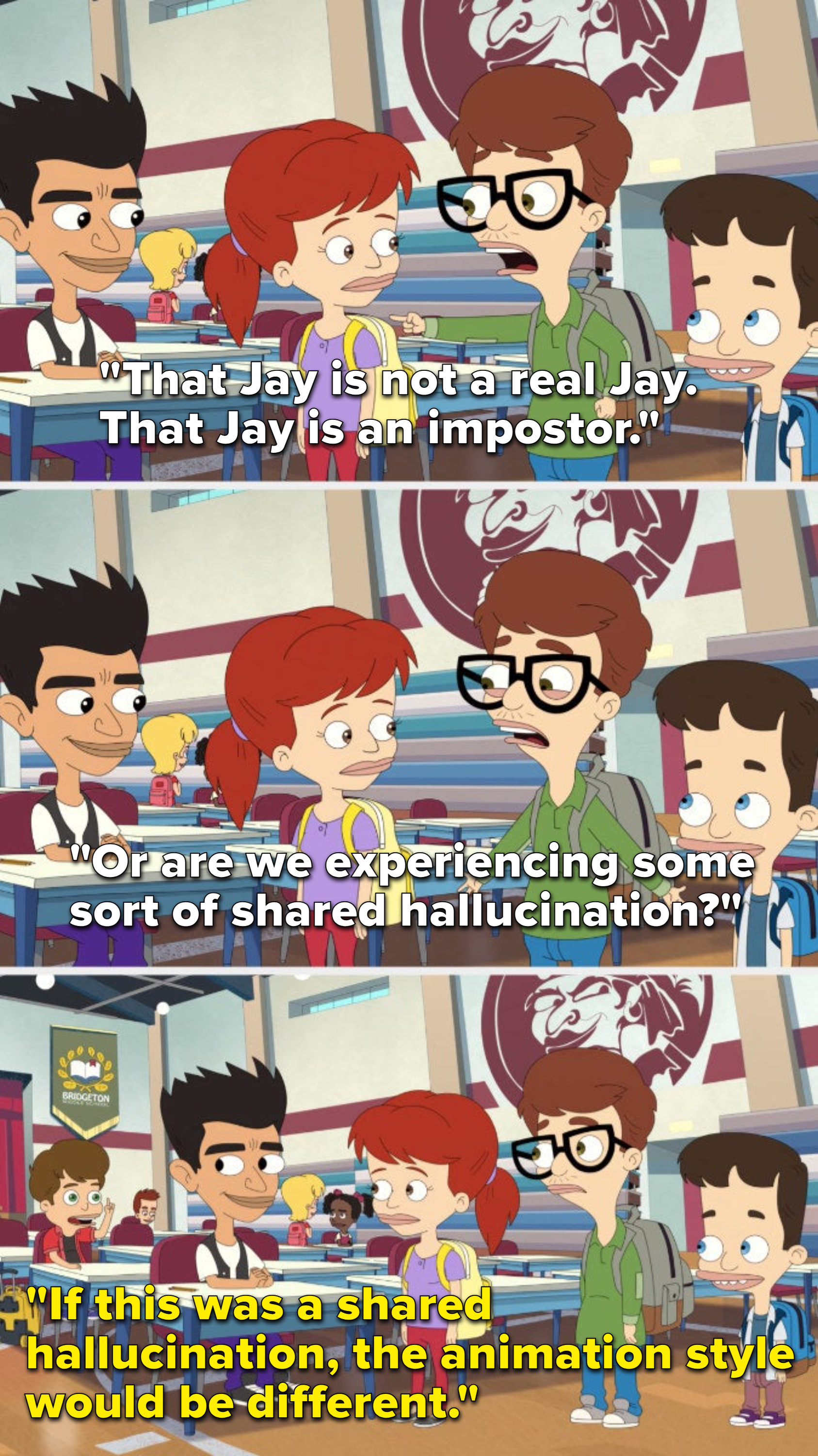 """Andrew says, """"That Jay is not a real Jay, that Jay is an imposter, or are we experiencing some sort of shared hallucination,"""" and Caleb says, """"If this was a shared hallucination, the animation style would be different"""""""