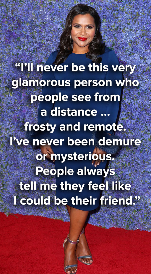 """""""I'll never be this very glamorous person who people see from a distance, frosty and remote. I've never been demure or mysterious. People always tell me they feel like I could be their friend"""""""