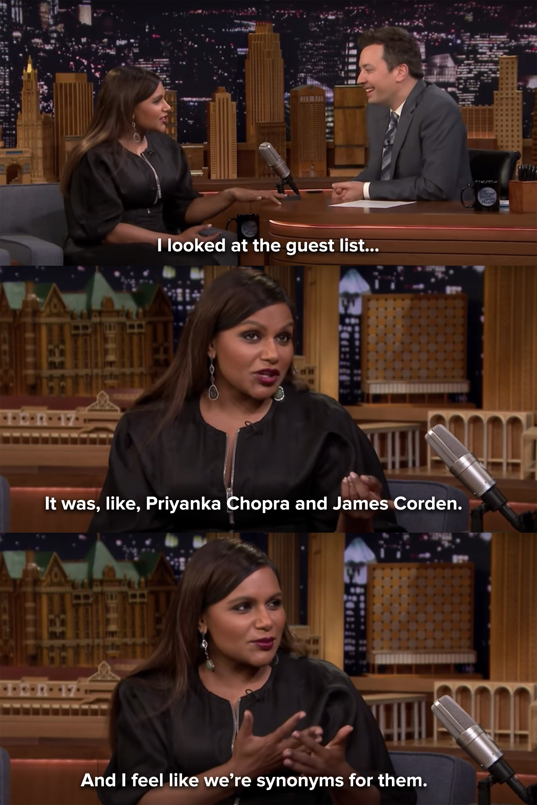 Mindy says she saw Priyanka Chopra and James Corden on the guest list, and she feels like she and Jimmy are syonyms for them