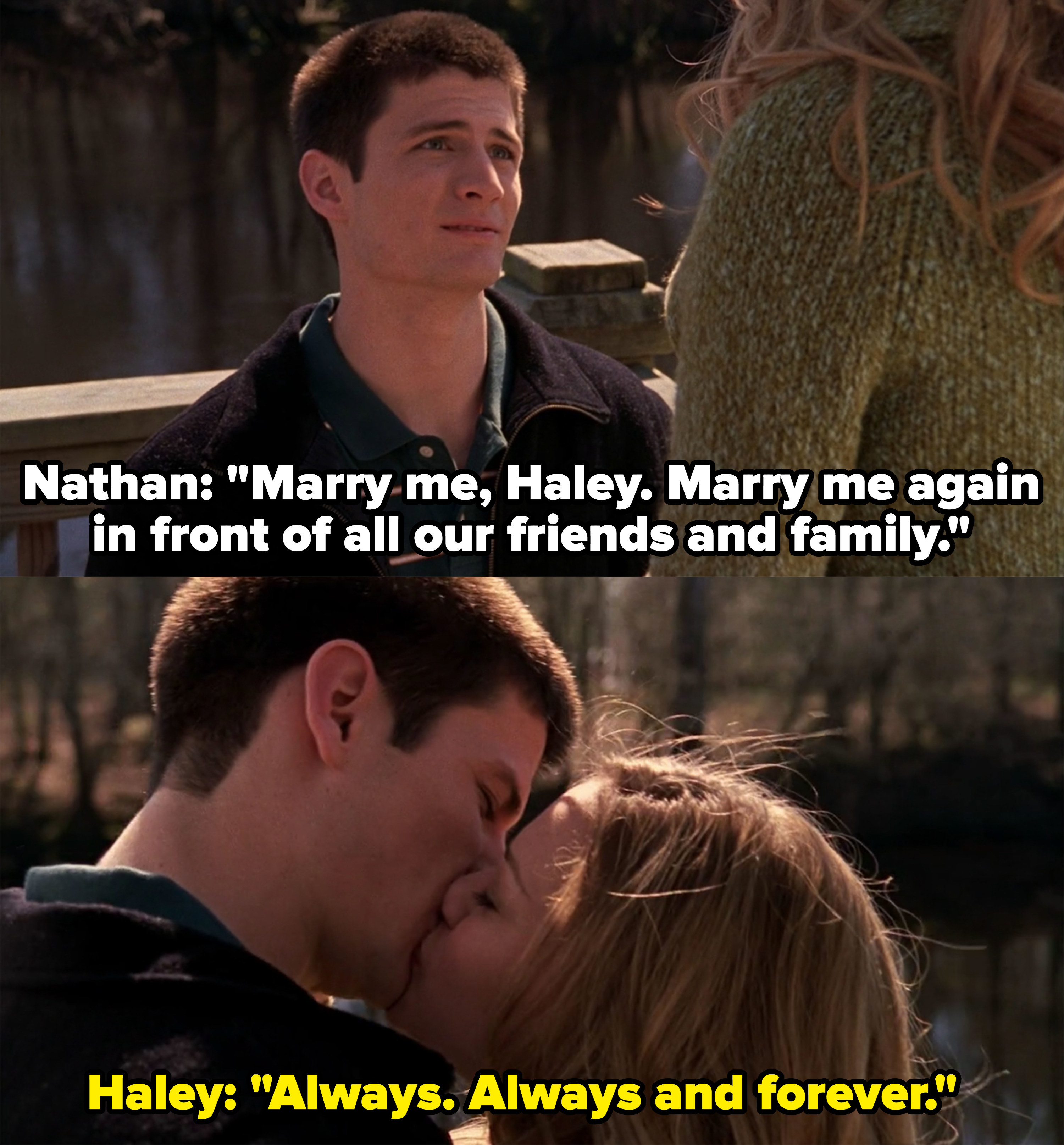 """Nathan asks Haley to marry him again in front of all their friends and family, she replies """"always and forever"""" and kisses him"""