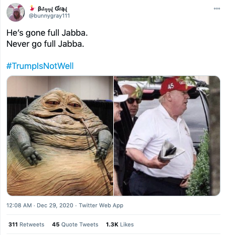 "Screenshot of tweet reading ""He's gone full Jabba. Never go full Jabba."""