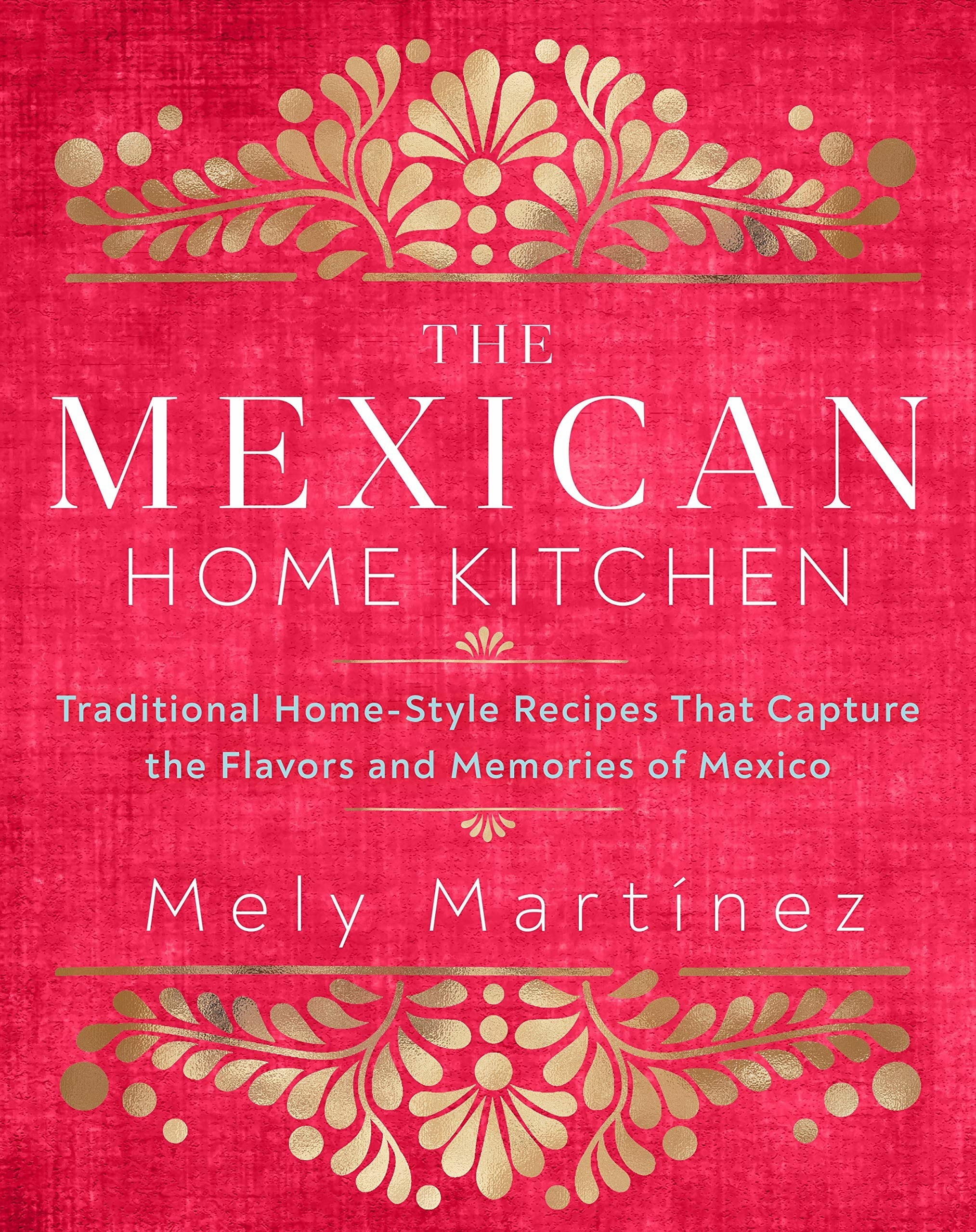 The cover of The Mexican Home Kitchen by Mely Martínez