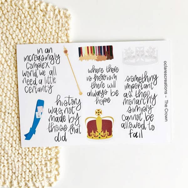 "A sheet of stickers that have quotes from The Crown like ""history was not made by those that did"" and ""in an increasingly complex would we all need a little certainty,"" as well as drawings of royal garb like a crown, a sash, and a scepter"