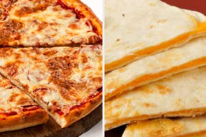 Cheese pizza and a plain cheese quesadilla
