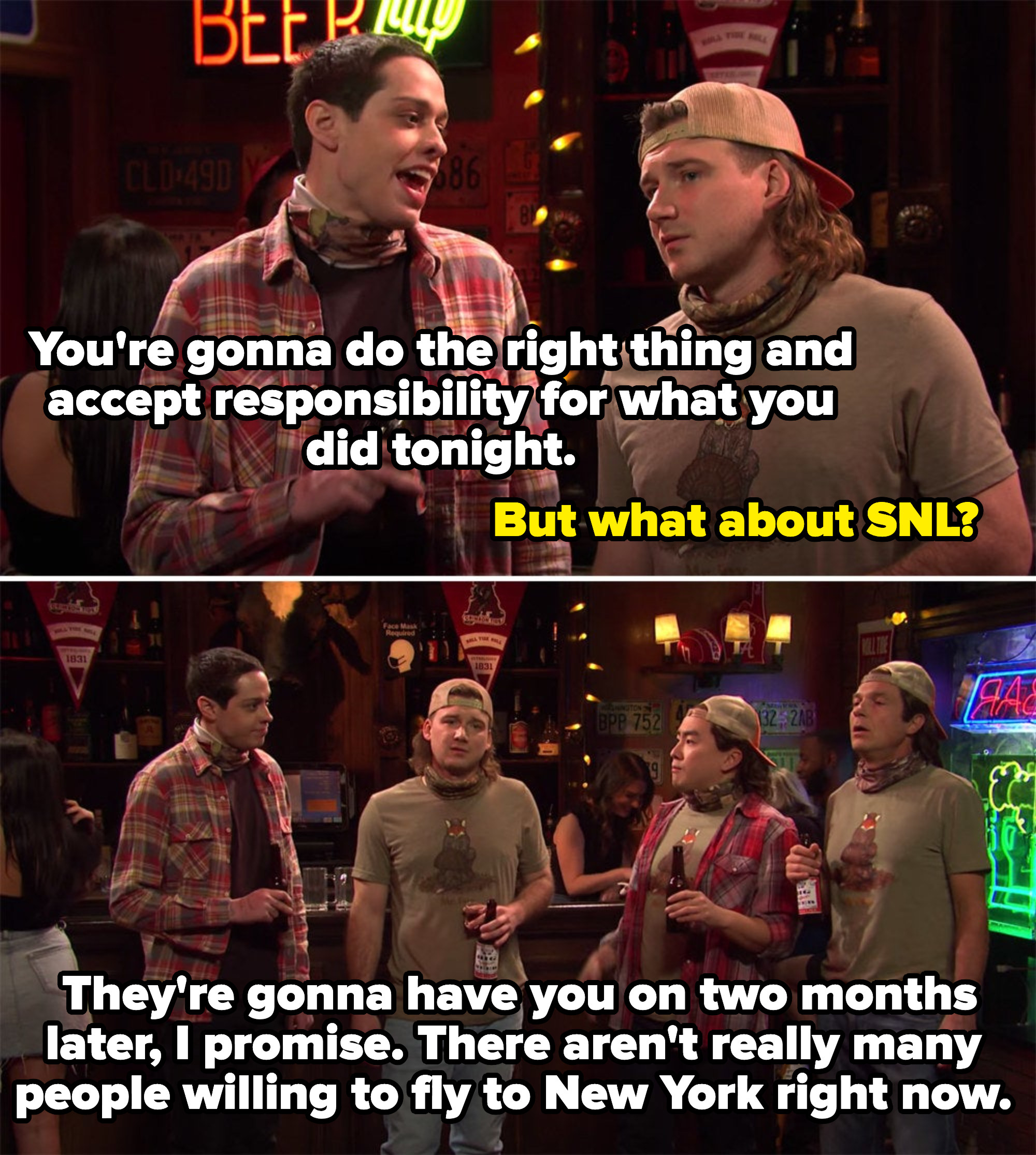 Pete saying Wallen will take responsibility and come back to SNL because not many people want to fly to new york now