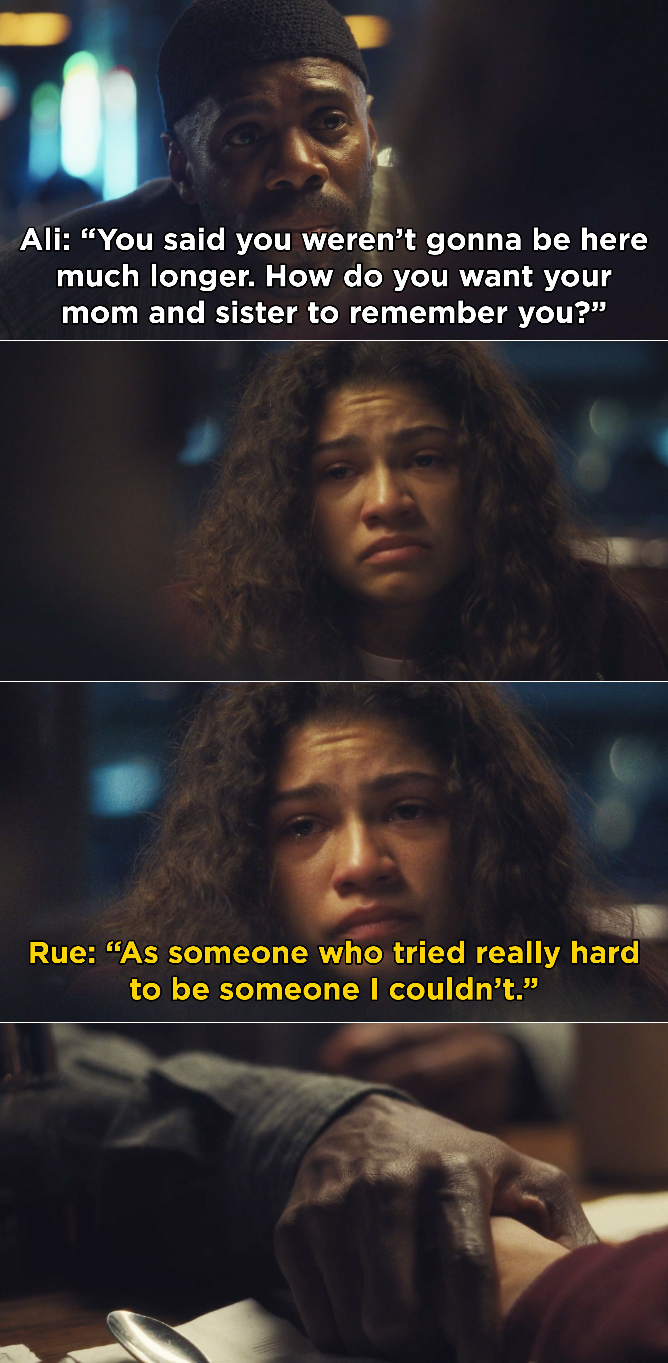 """Rue telling Ali that after she's gone she wants her mom and sister to remember her """"as someone who tried really hard to be someone I couldn't"""""""