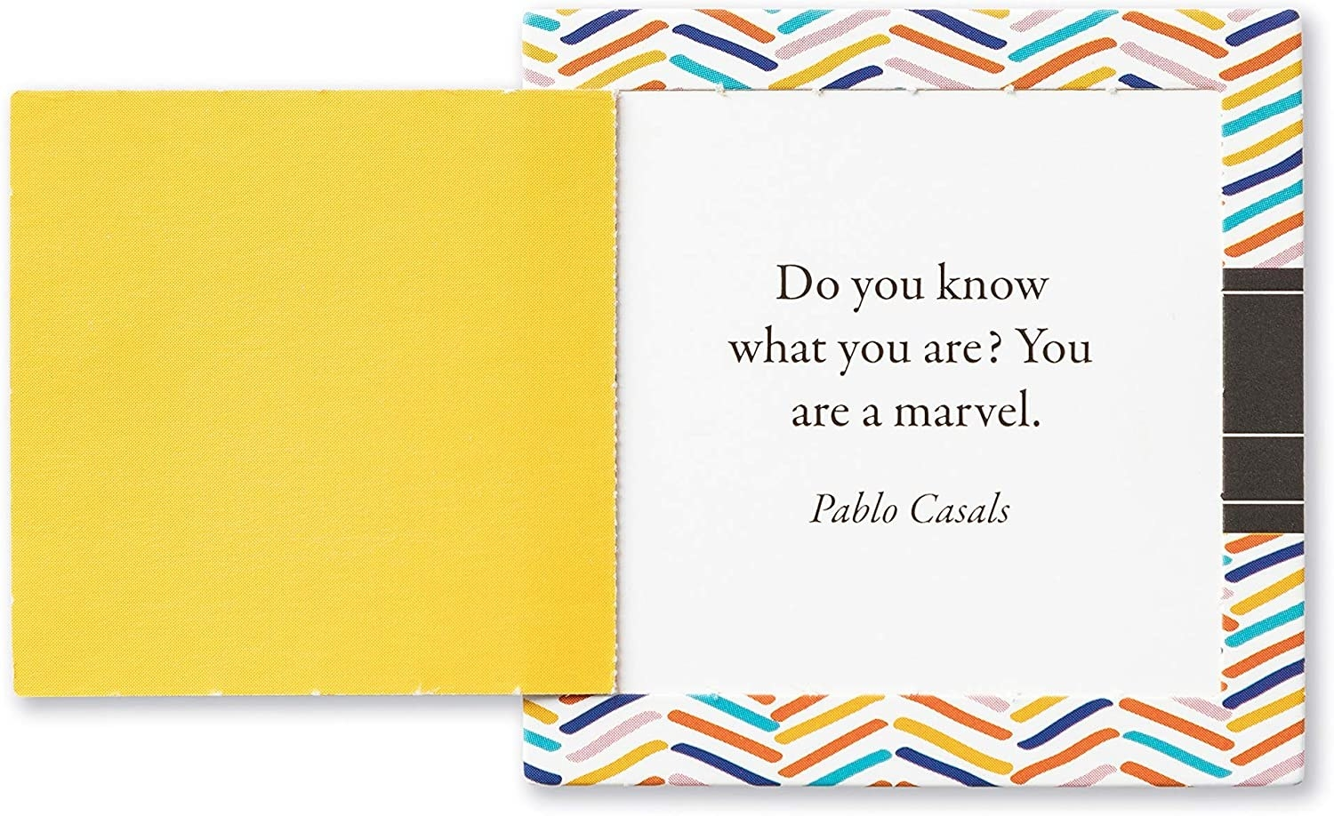 """card that reads """"Do you know what you are? You are a marvel."""""""