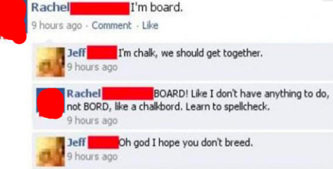 """facebook conversation of someone who misspells """"bored"""" as """"board"""""""