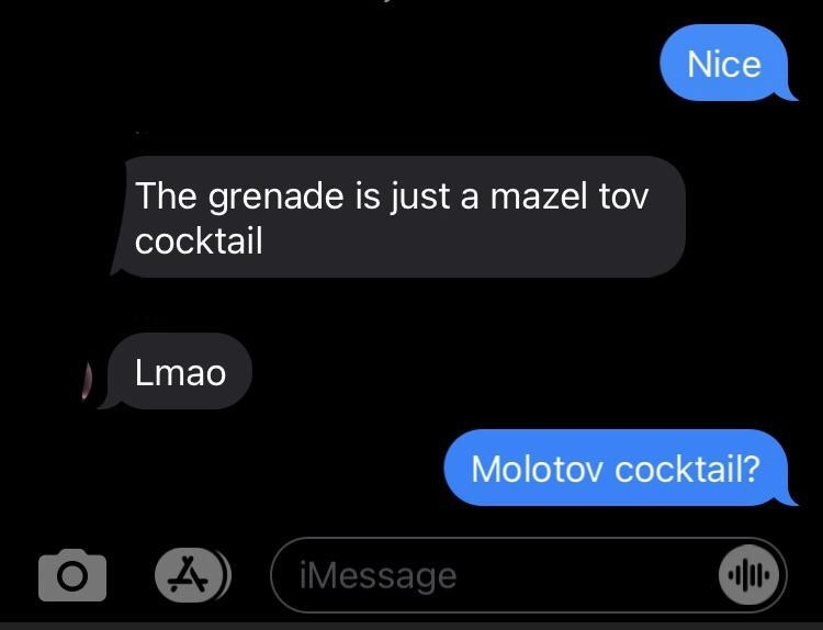 text conversation reading the grenade is just a mazel tov cocktail when they mean molotov cocktail