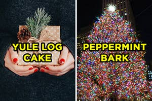 "On the left, someone holding a present with a pine cone and attached to it labeled ""yule log cake,"" and on the right, a Christmas tree in the middle of a city labeled ""peppermint bark"""