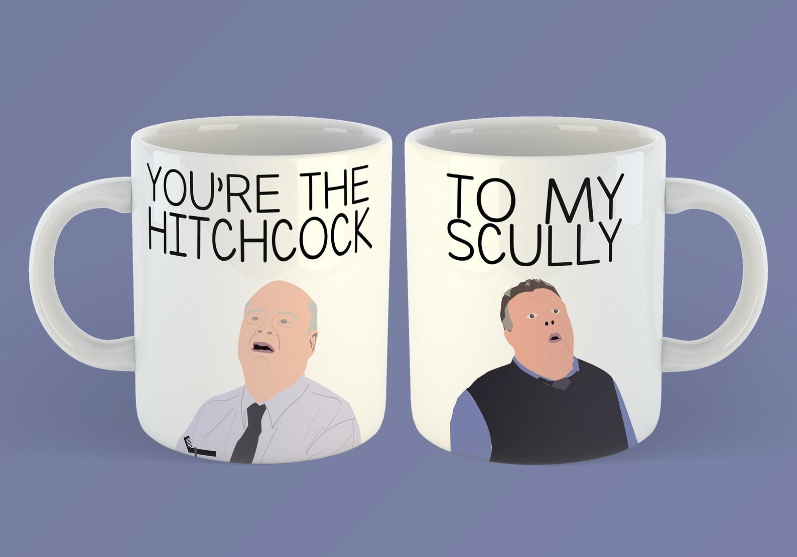 """A mug that says """"you're the hitchcock"""" with a drawing of him on one side and """"to my scully"""" with a drawing of him on the other side"""