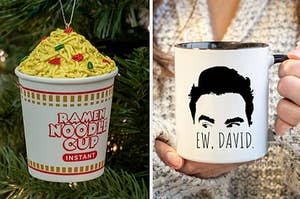 "on the left an instant ramen ornament, on the right an ""ew, david"" mug"