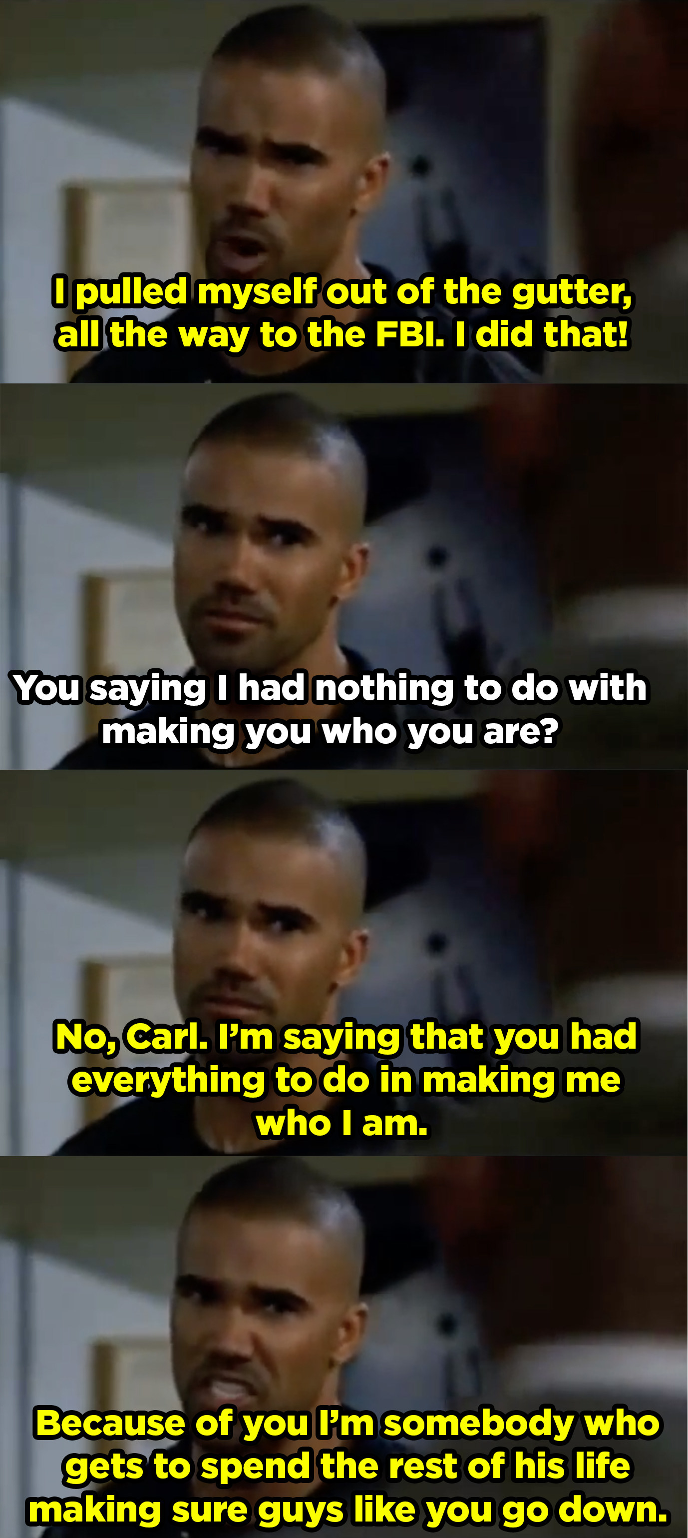 Morgan telling Carl that he was the one who pulled himself out of the gutter and that he gets to throw people like Carl in prison.