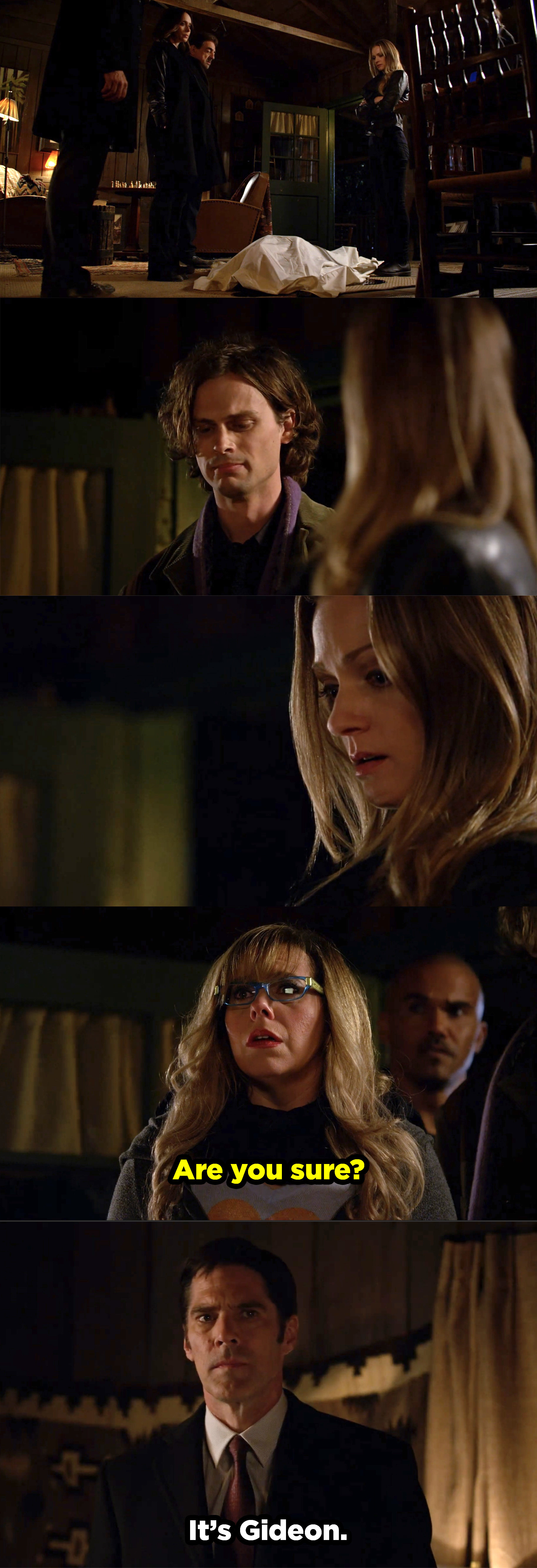 """The BAU arrives at Gideon's house and Garcia asks """"Are you sure?"""" and Hotch confirms """"It's Gideon."""""""