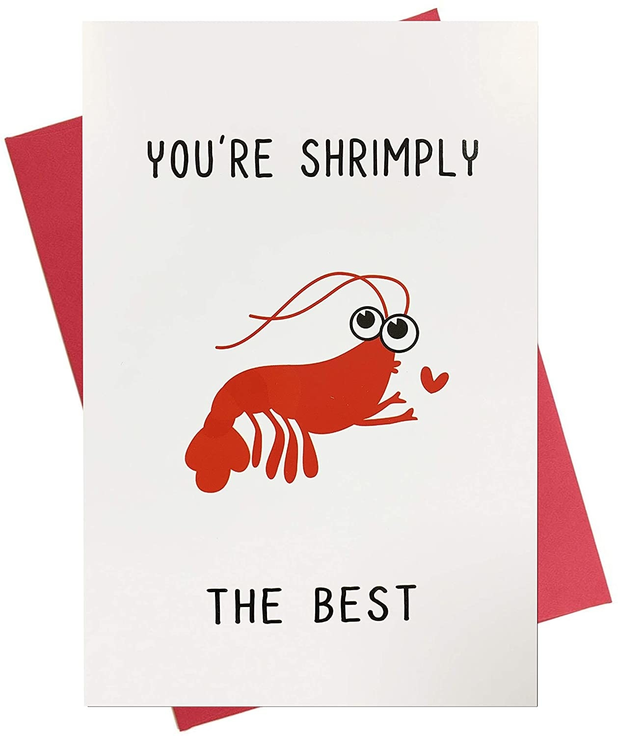 """A white card with a red drawing of a shrimp, and the words """"You're shrimply the best"""" in black"""