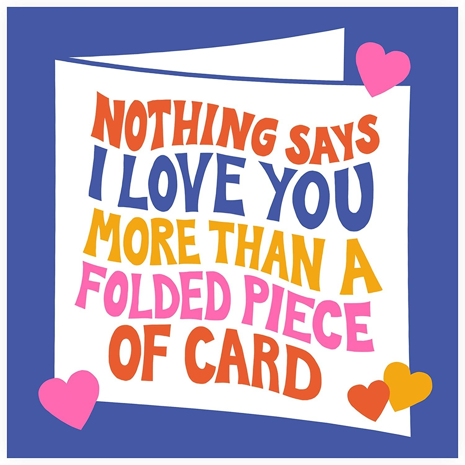 """A purple and white card with """"Nothing says I love you more than a folded piece of card"""" written in multicolored retro font"""