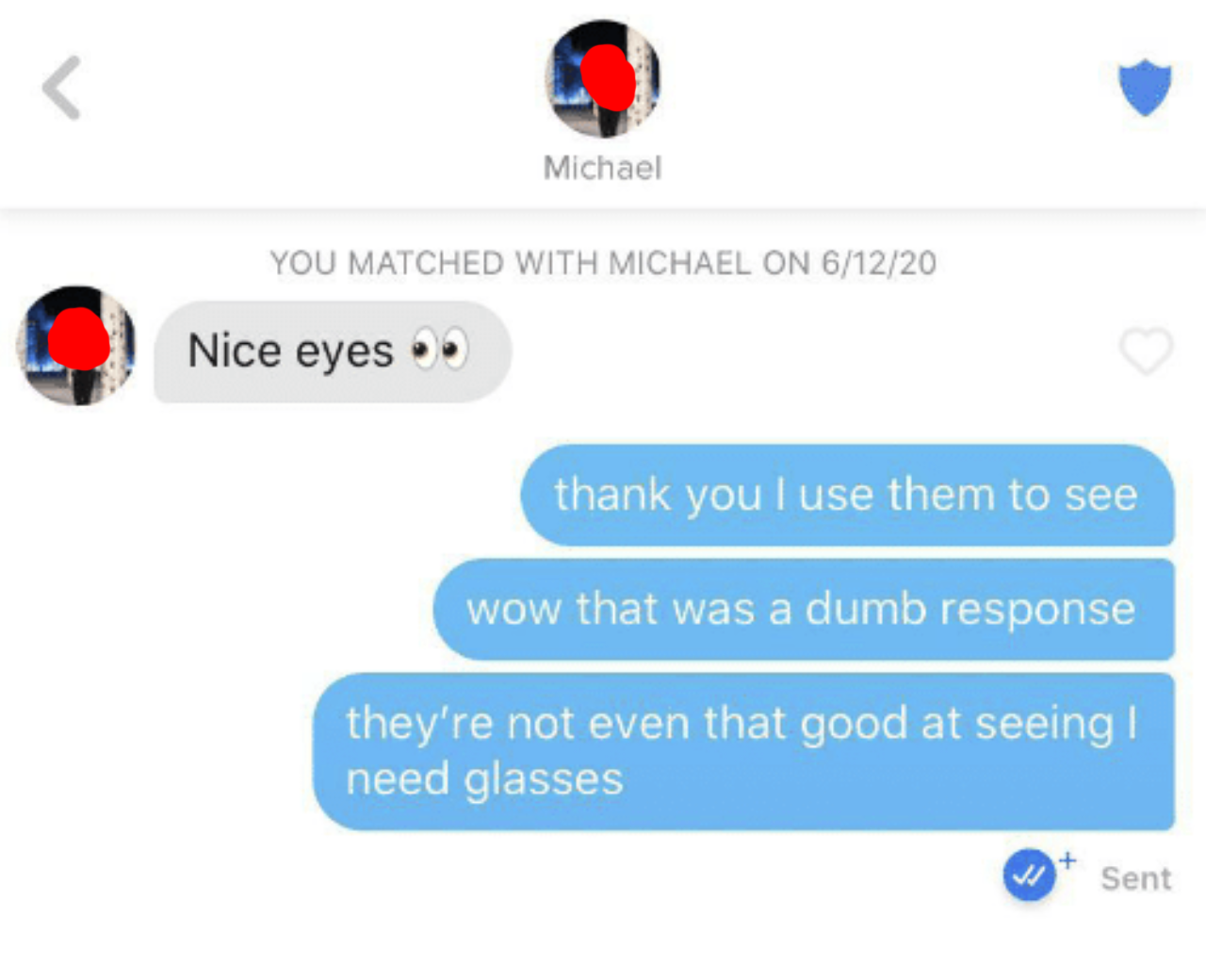 tindr conversation of someone saying nice eyes and the other person says i don't have nice eyes