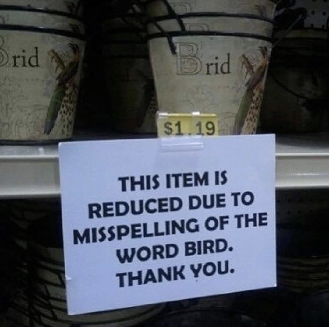 sign on a pot that read this item is reduced due to misspelling of the word bird and it says brid