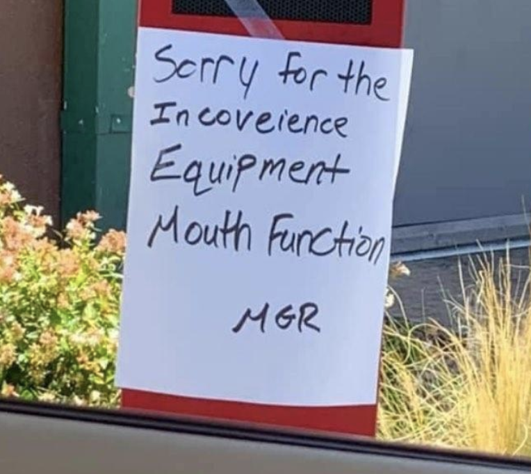 sign reading sorry for the inconvenience equipment mouth function