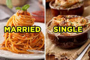 """On the left, some spaghetti bolognese labeled """"married,"""" and on the right, a bowl of French onion soup labeled """"single"""""""