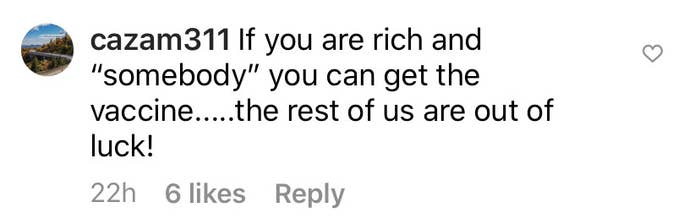 """A commenter wrote """"If you are rich and somebody you can get the vaccine....the rest of us are out of luck"""""""