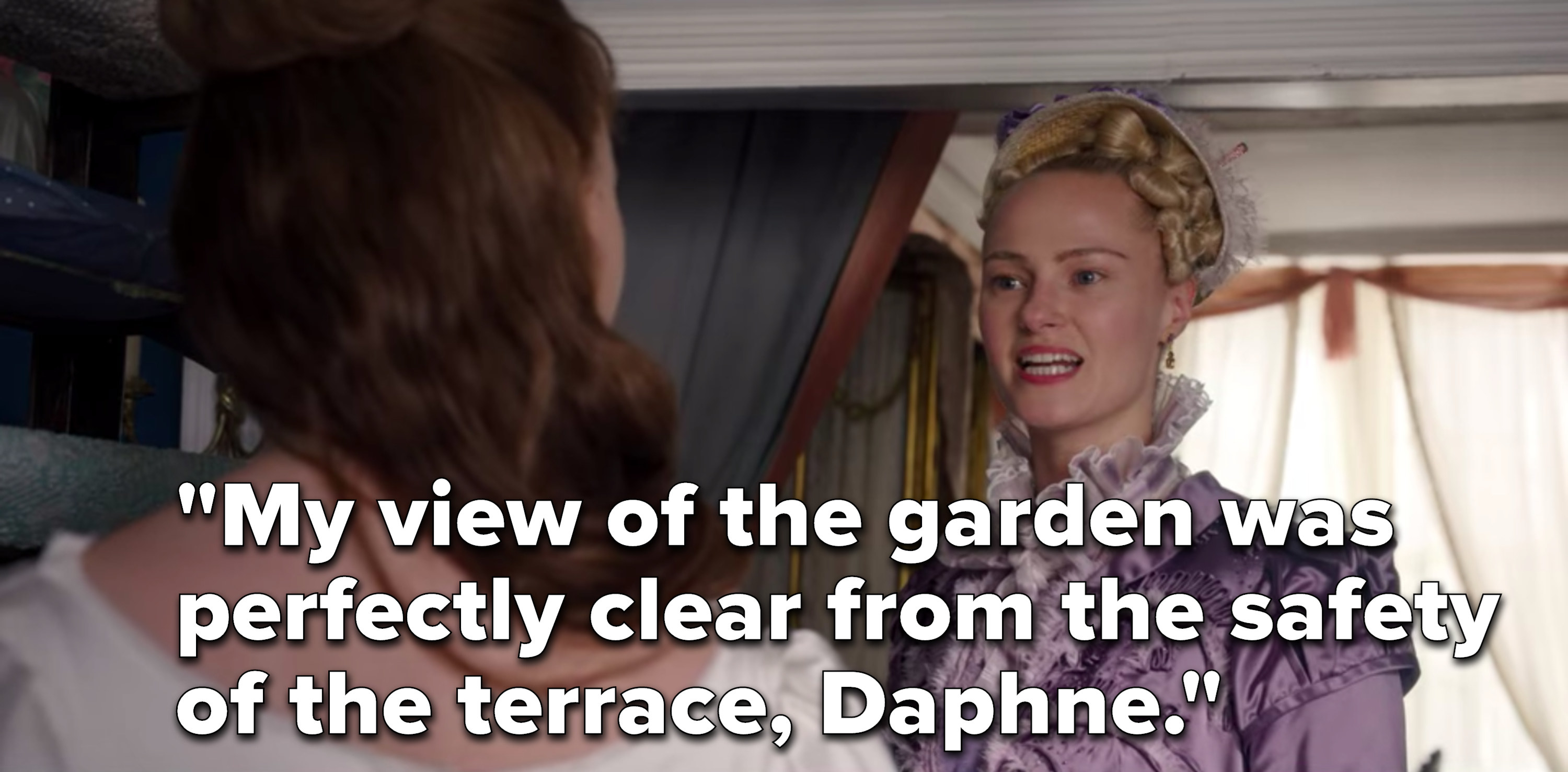 """Cressida says, """"My view of the garden was perfectly clear from the safety of the terrace, Daphne"""""""