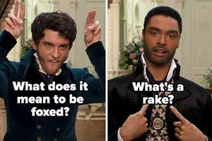 """Jonathan Bailey with the words """"What does it mean to be foxed?"""" and Rege-Jean Page with the words """"What's a rake?"""""""