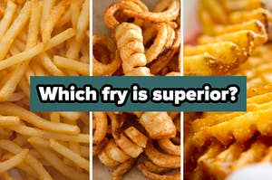 """Thin, curly, and waffle fries, titled """"which fry is superior?"""""""