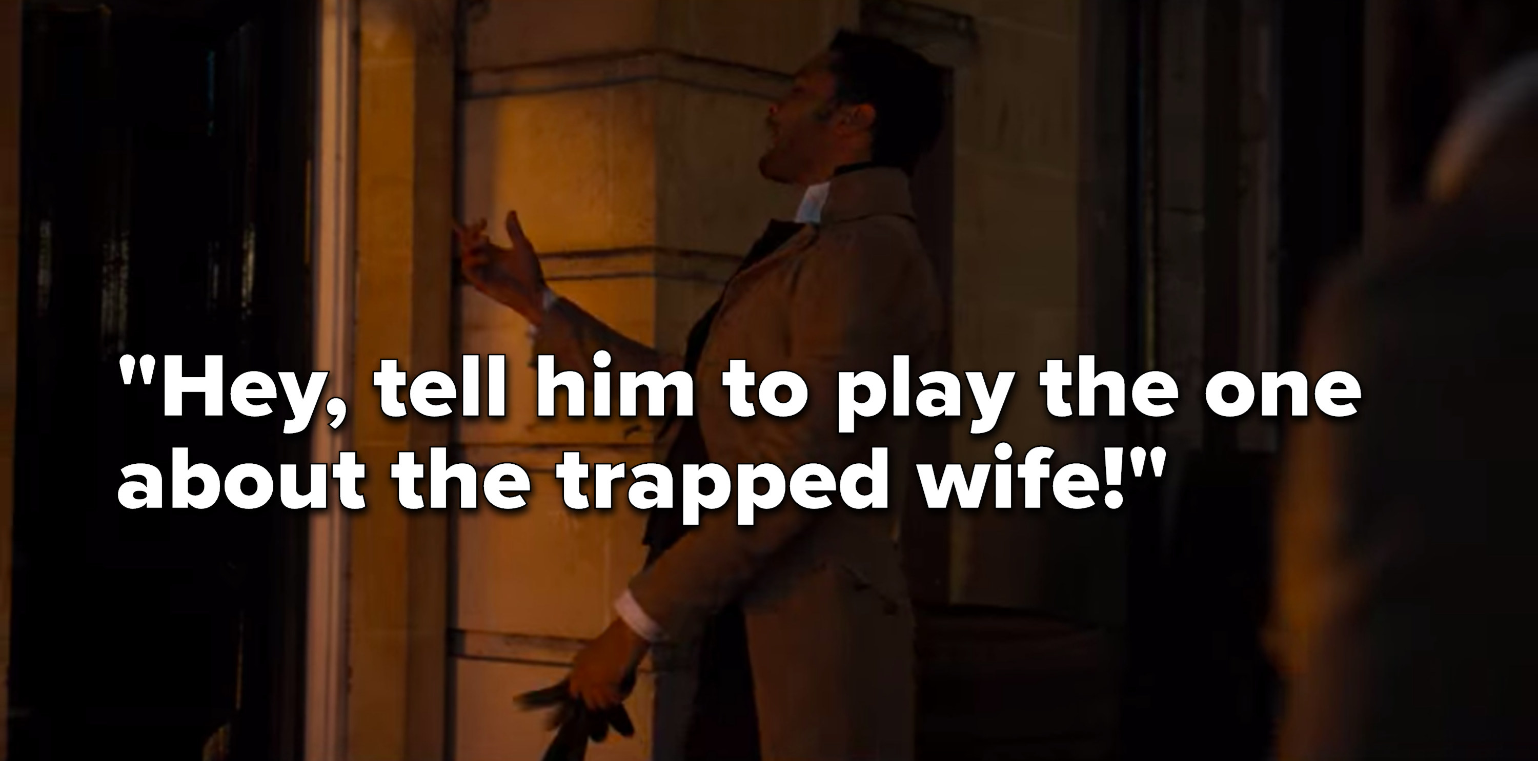 """Simon yells, """"Hey, tell him to play the one about the trapped wife"""""""