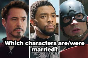 """""""Which characters are/were married?"""" with photos of T'Challa, Tony, and Steve from the MCU"""