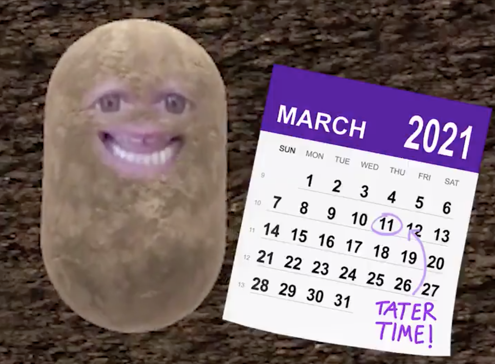 The potato next to a calendar that has March 11, 2021 circled as Tater Time!