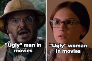 """Jack Black in """"Jumanji: Welcome to the Jungle"""" with the words """"'ugly' man in movies"""" and Laney in """"She's All That"""" with the words """"'ugly' woman in movies"""""""