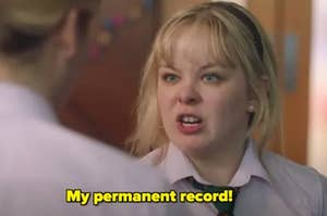 """An irritated Clare saying """"my permanent record!"""""""