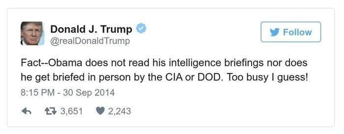 A Trump tweet reads, Fact -- Obama does not read his intelligence briefings nor does he get briefed in person by the CIA or DOD. Too busy I guess!