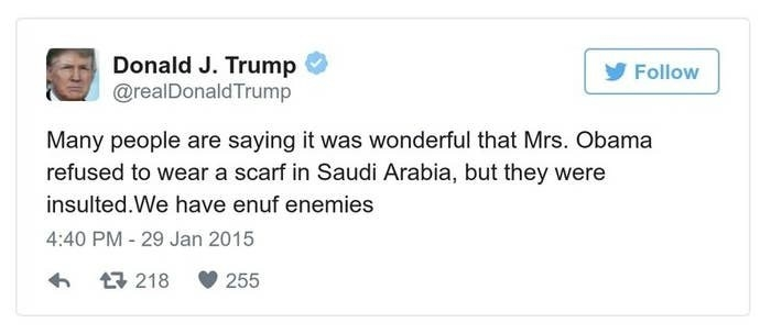 A Trump tweet reads, Many people are saying it was wonderful that Mrs. Obama refused to wear a scarf in Saudi Arabia, but they were insulted.We have enuf enemies