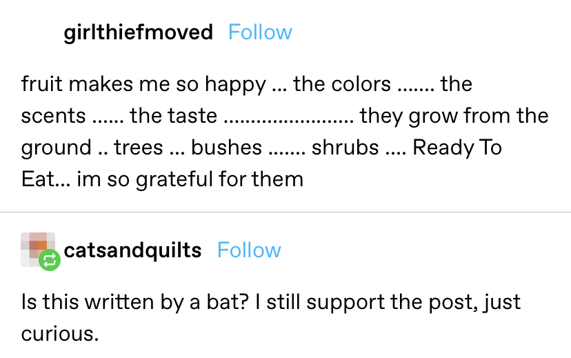 """someone talks about how much they love fruit with disjointed language and another replies """"is this written by a bat? I still support the post, just curious"""""""