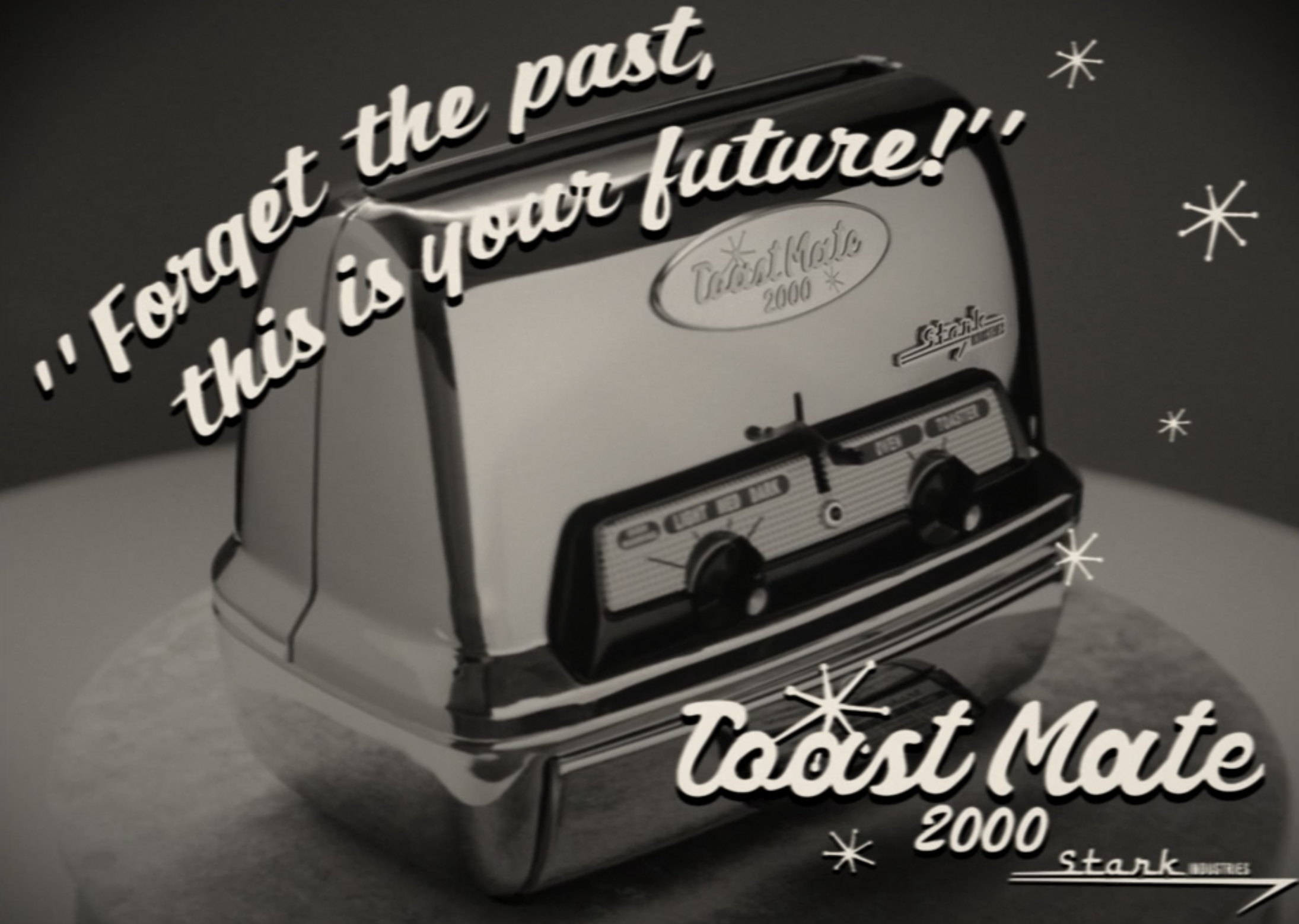 "One commercial for a Toast Mate 2000 with the tagline ""Forget the past, this is your future!"""