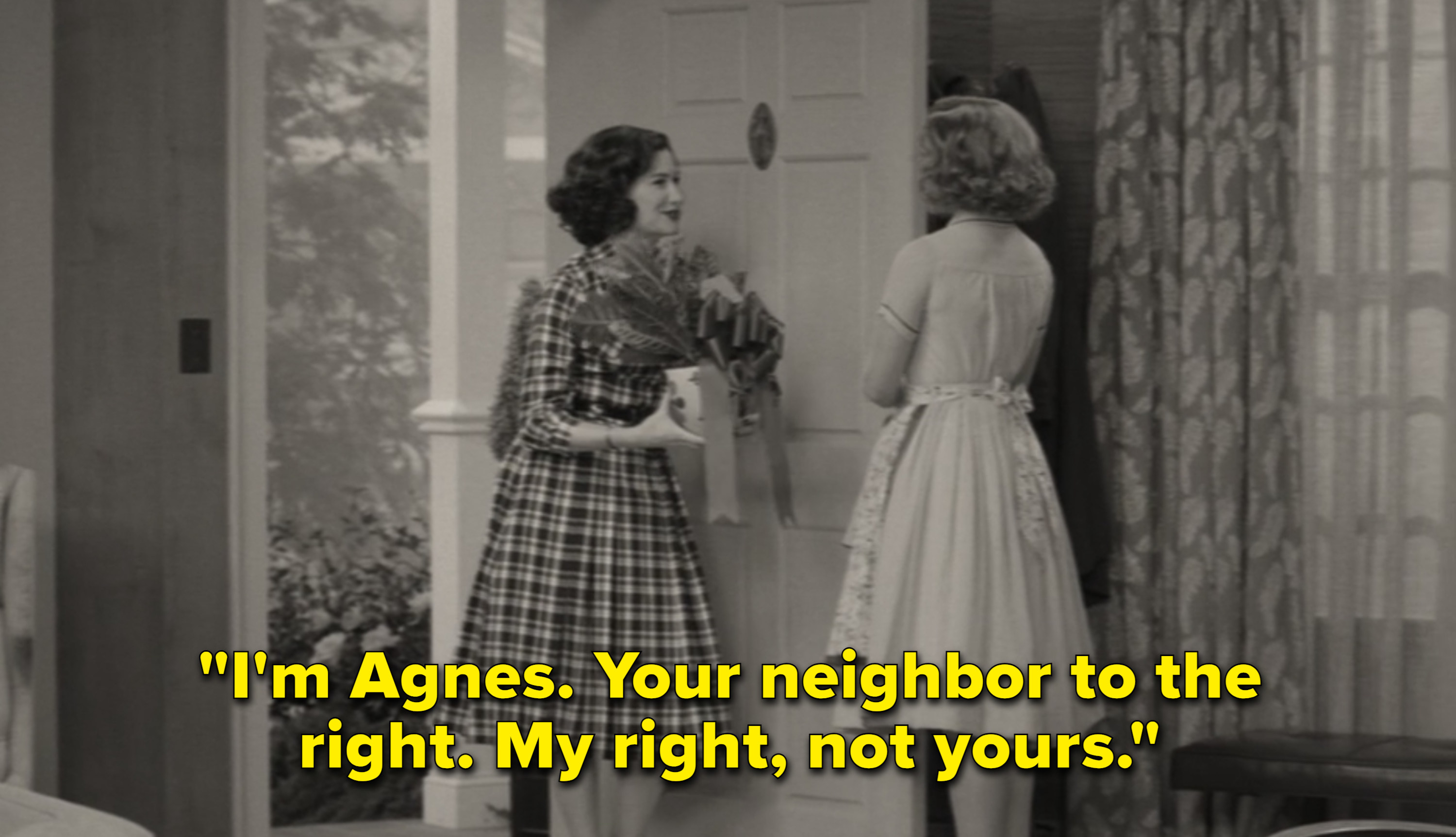 "Agnes saying, ""I'm Agnes. Your neighbor to the right. My right, not yours"""