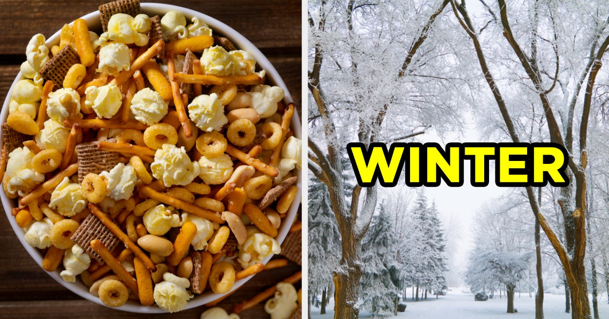 This Is Odd, But We Can Guess Which Season You Were Born In Based On The Snack Mix You Make - buzzfeed