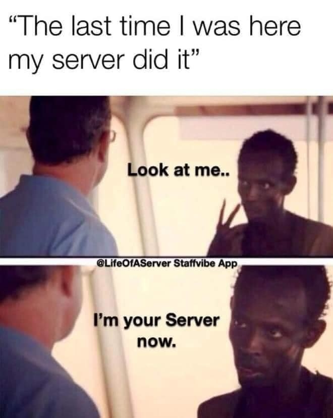 person saying i'm not the other server from last time so i won't do that
