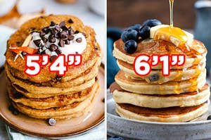 """On the left, a stack of chocolate chip pancakes labeled 5'4"""", and on the right, a stack of pancakes topped with honey, blueberries, and a pat of butter labeled 6'1"""""""