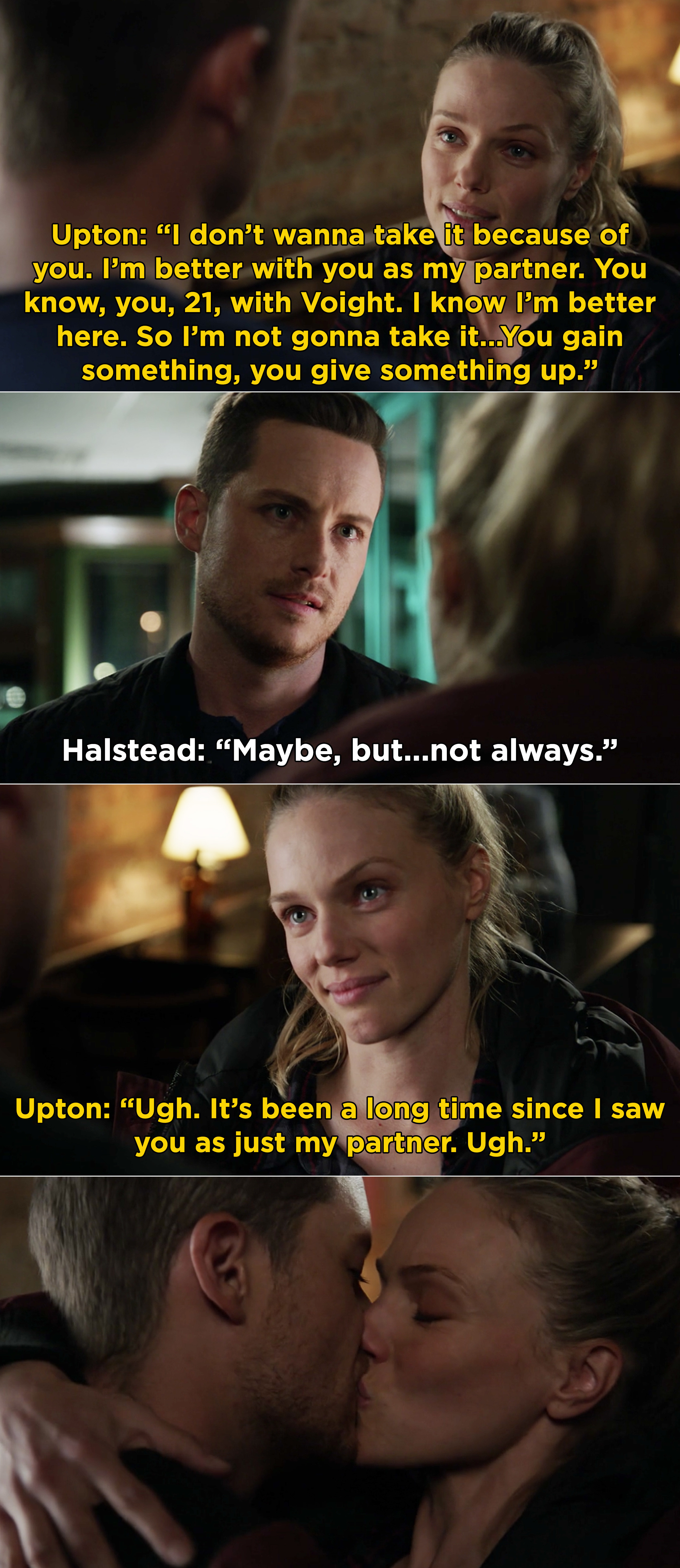 Upton saying that she is better with Halstead as her partner and she doesn't want to leave him