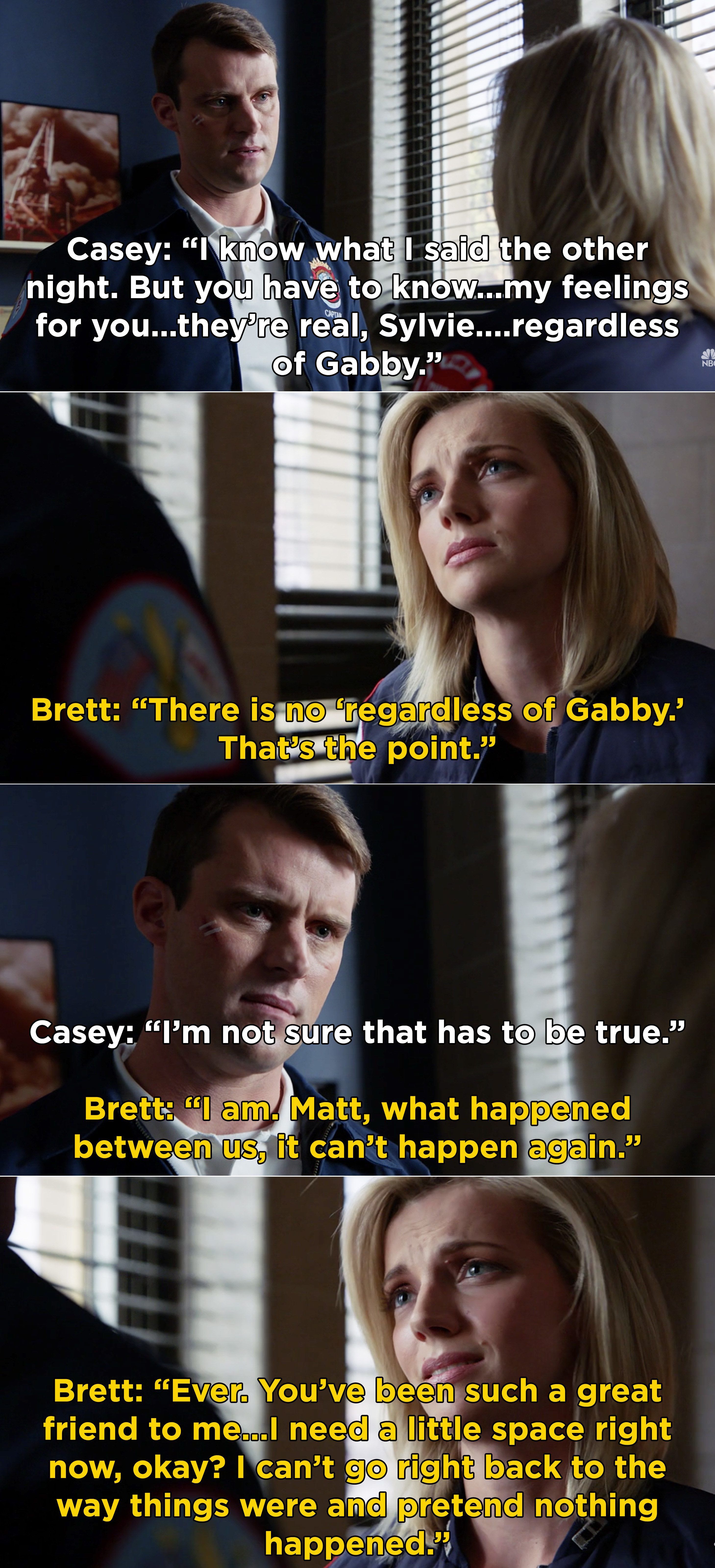 Casey telling Brett that he wants to be with her, but Brett saying she needs to take some time because Gabby will always be in the middle of their relationship