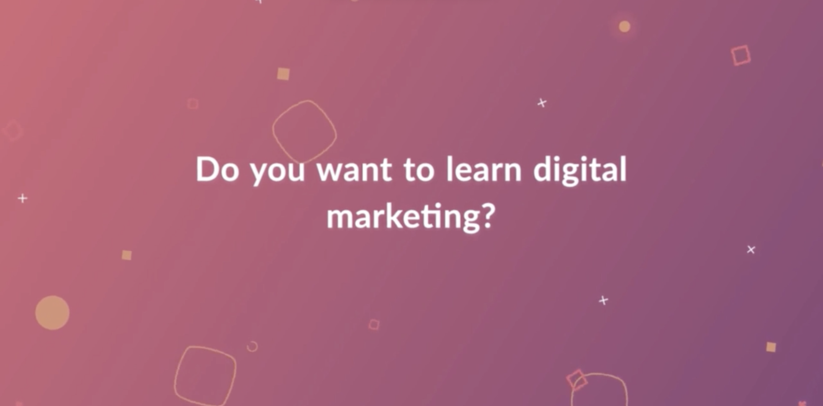 a graphic that says do you want to learn digital marketing?