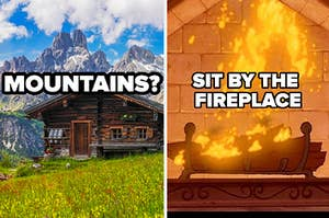 mountains? sit by the fireplace