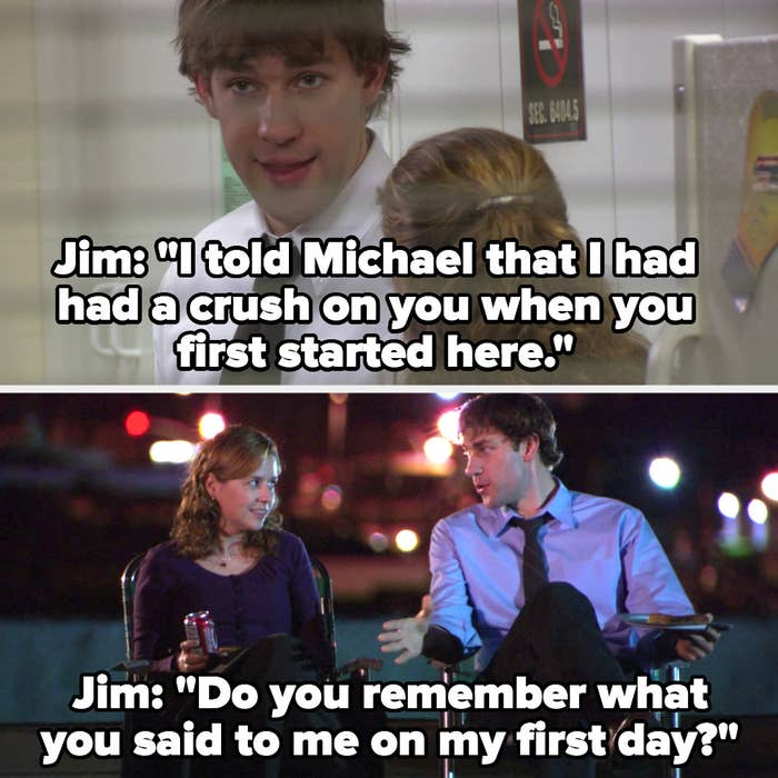 """Jim tells Pam he told Michael he had a crush on her when she first started, then seasons later Jim says """"Do you remember what you said to me on my first day?"""""""